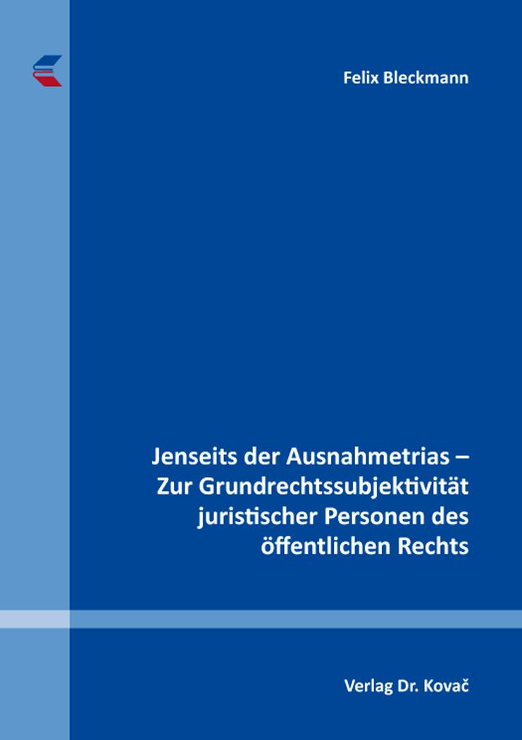 Cover: Jenseits der Ausnahmetrias – ZurGrundrechtssubjektivität juristischer Personen des öffentlichen Rechts