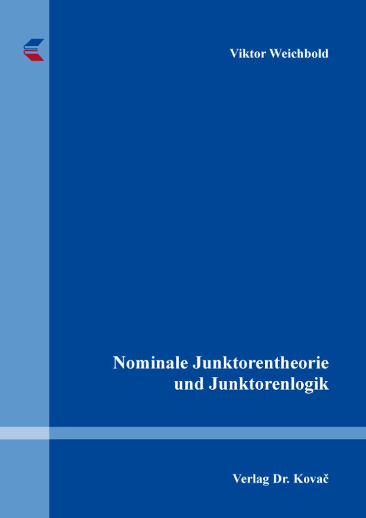 Cover: Nominale Junktorentheorie und Junktorenlogik