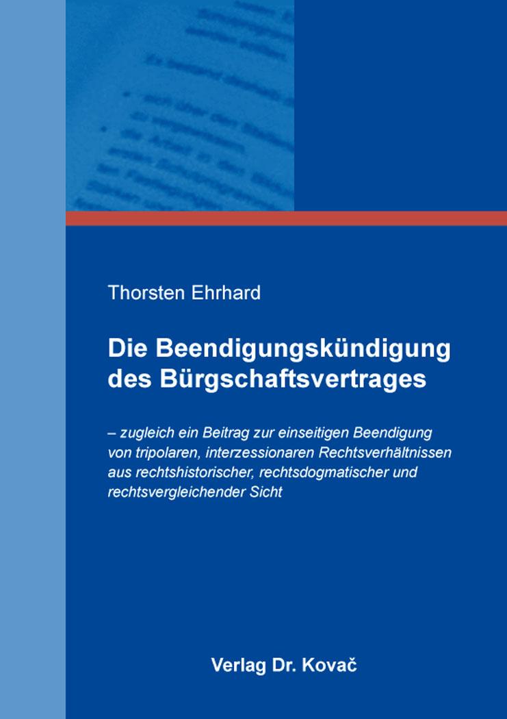 Cover: Die Beendigungskündigung des Bürgschaftsvertrages