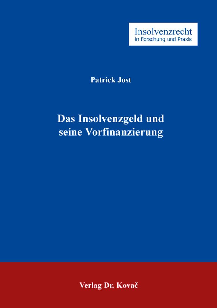 Cover: Das Insolvenzgeld und seine Vorfinanzierung