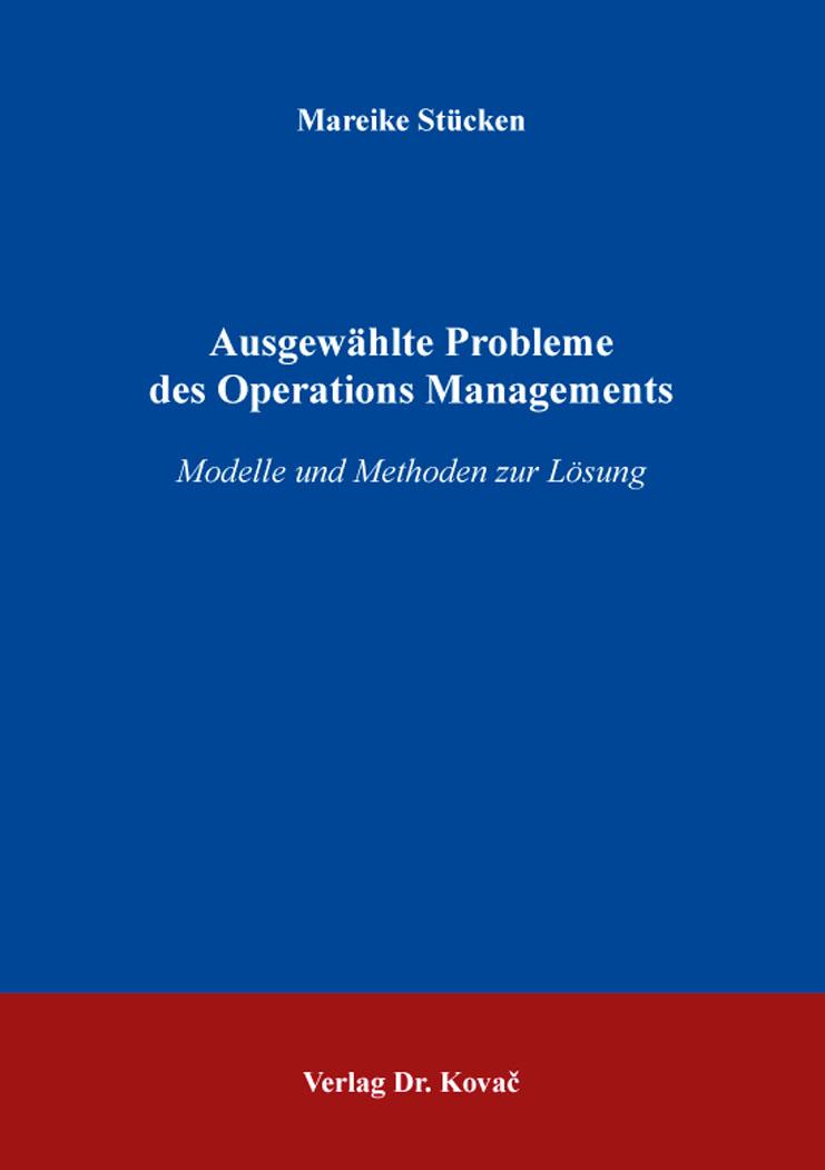 Cover: Ausgewählte Probleme des Operations Managements