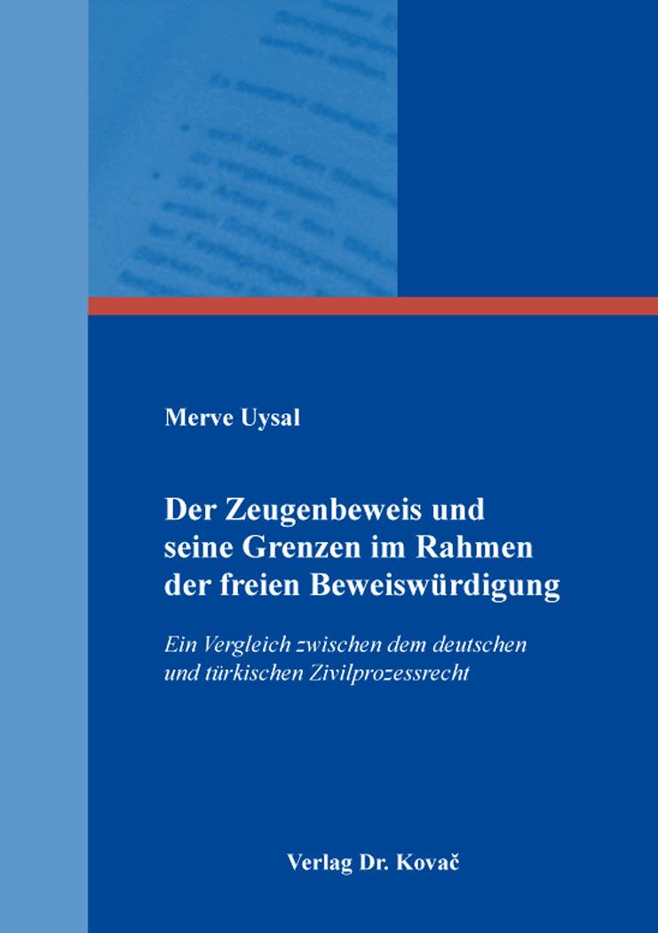 Cover: Der Zeugenbeweis und seine Grenzen im Rahmen der freien Beweiswürdigung