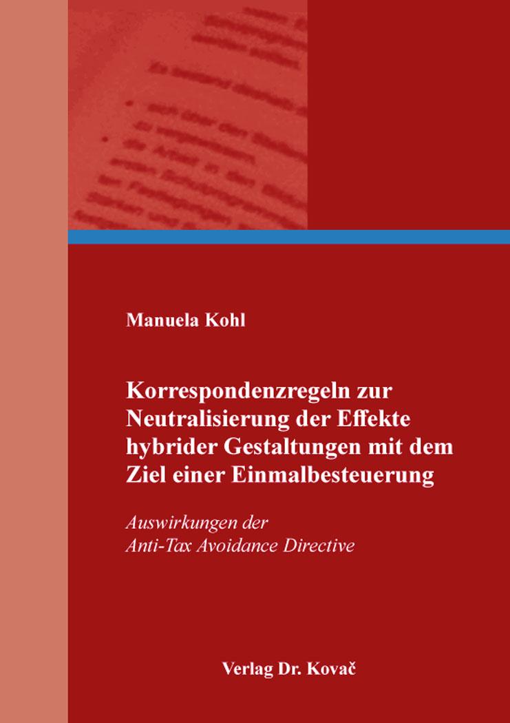 Cover: Korrespondenzregeln zur Neutralisierung der Effekte hybrider Gestaltungen mit dem Ziel einer Einmalbesteuerung