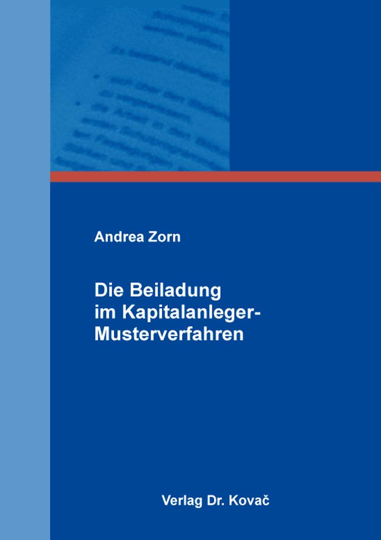 Cover: Die Beiladung im Kapitalanleger-Musterverfahren