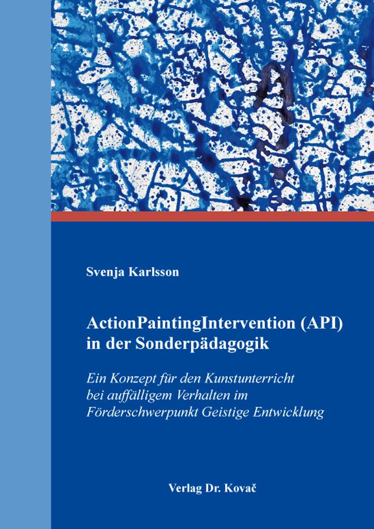 Cover: ActionPaintingIntervention (API) in der Sonderpädagogik