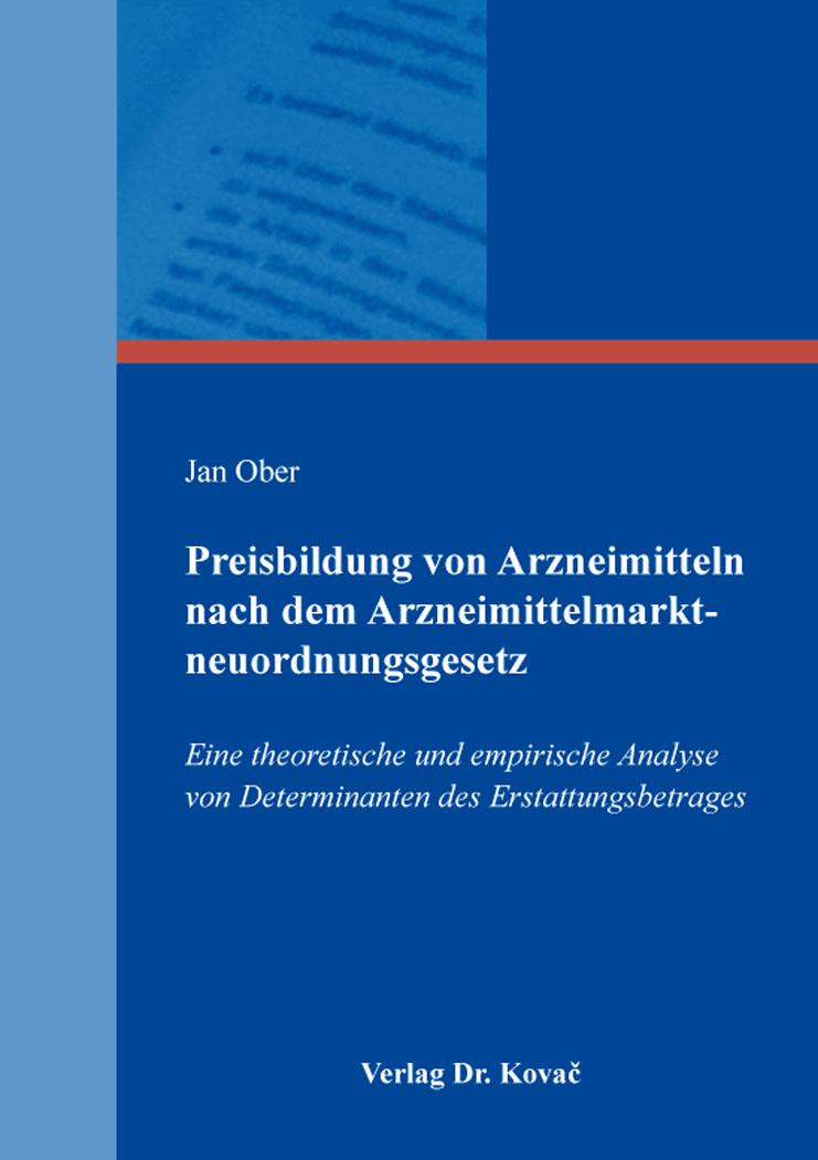 Cover: Preisbildung von Arzneimitteln nach dem Arzneimittelmarktneuordnungsgesetz