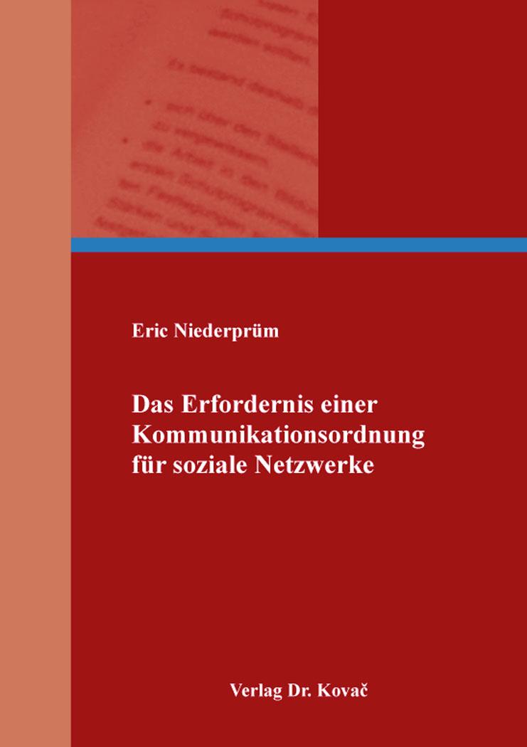 Cover: Das Erfordernis einer Kommunikationsordnung für soziale Netzwerke