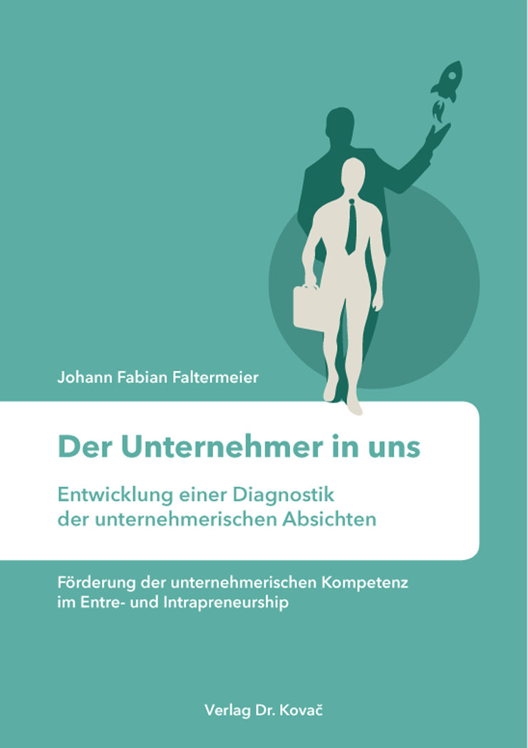 Cover: Der Unternehmer in uns – Entwicklung einer Diagnostik der unternehmerischen Absichten