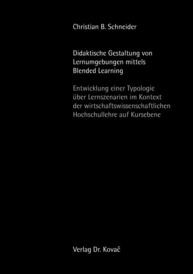 Cover: Didaktische Gestaltung von Lernumgebungen mittels Blended Learning