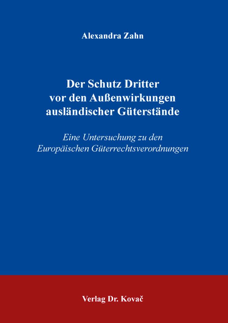 Cover: Der Schutz Dritter vor den Außenwirkungen ausländischer Güterstände