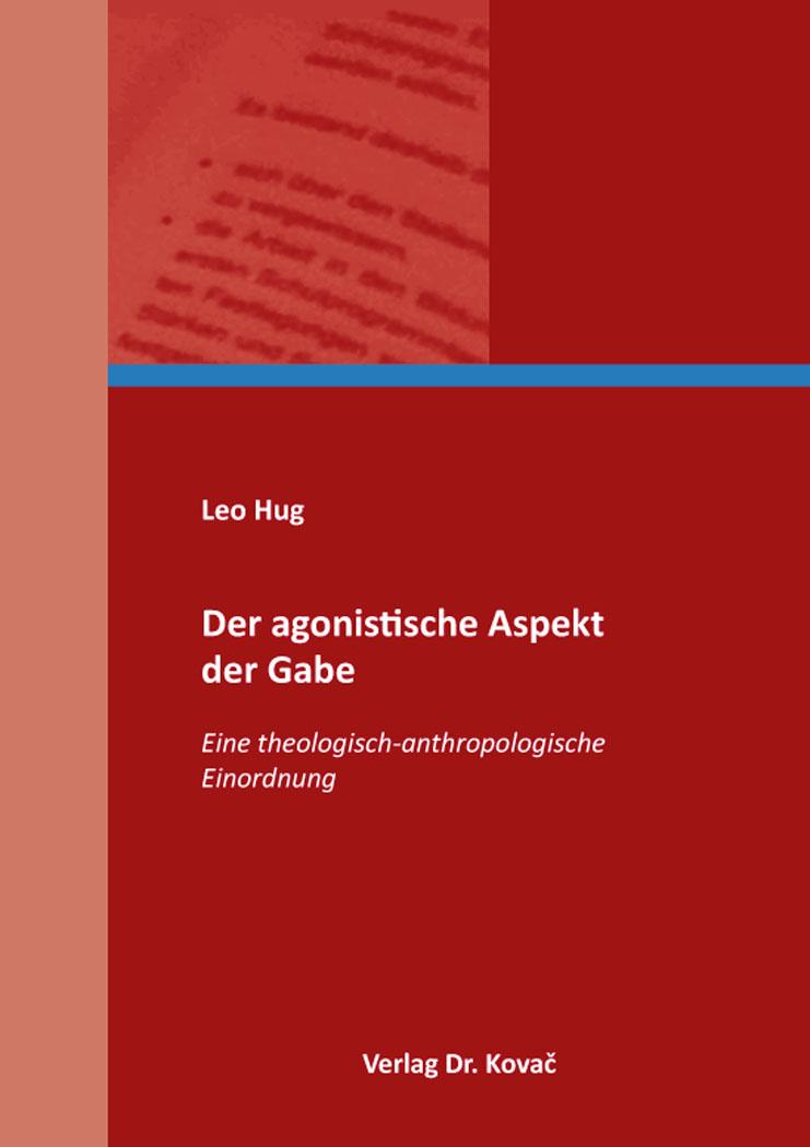 Cover: Der agonistische Aspekt der Gabe