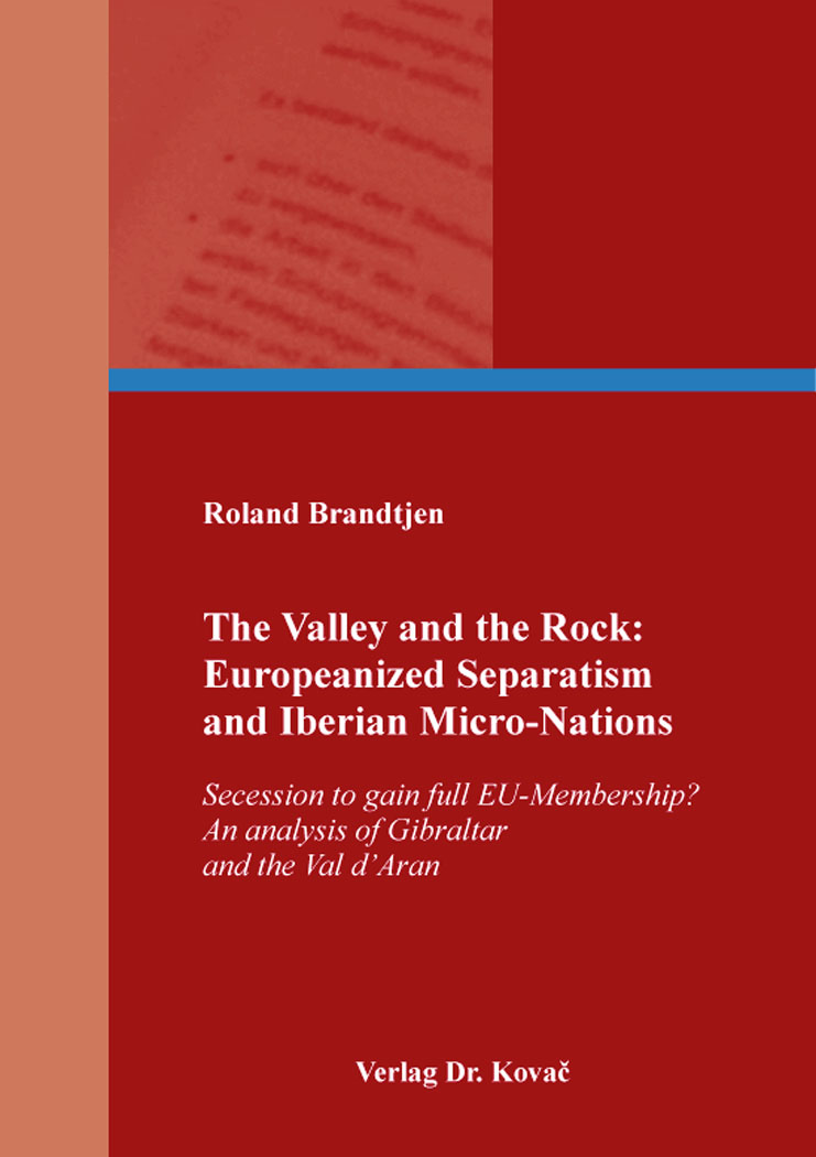 Cover: The Valley and the Rock: Europeanized Separatism and Iberian Micro-Nations