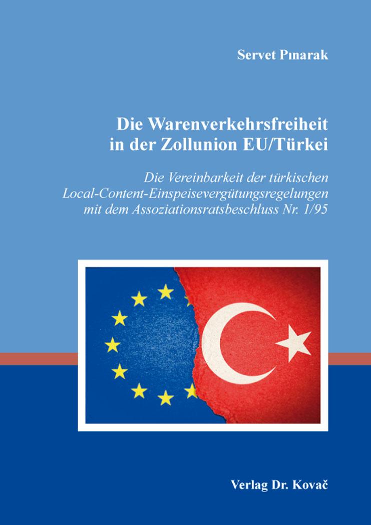 Cover: Die Warenverkehrsfreiheit in der Zollunion EU/Türkei
