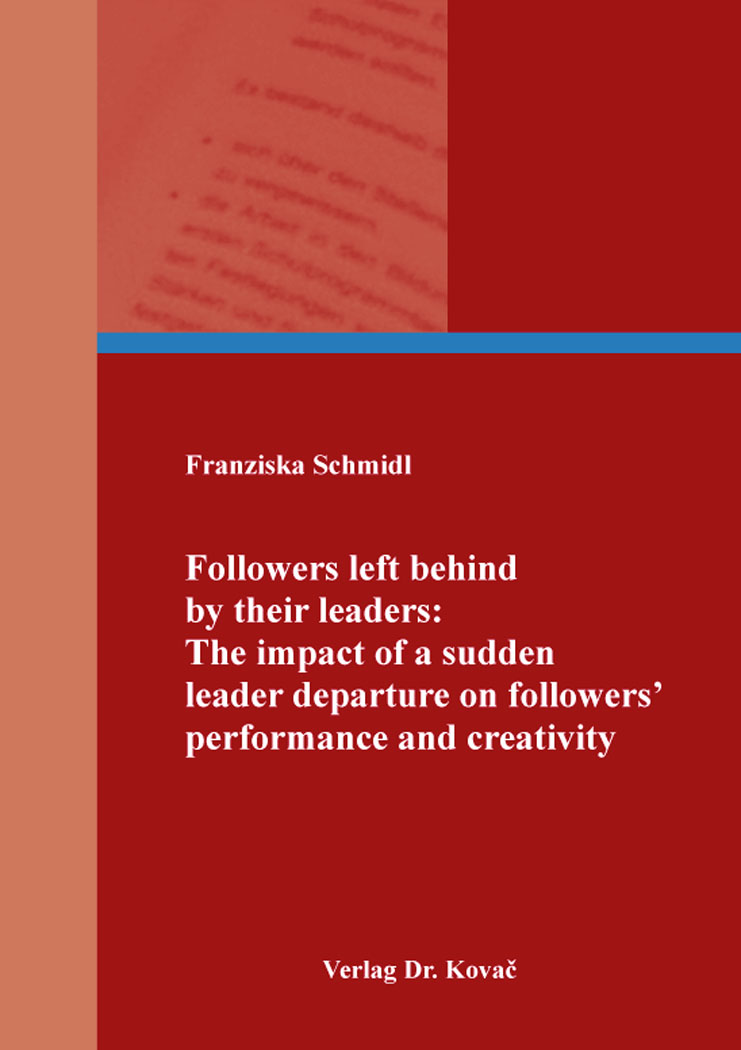 Cover: Followers left behind by their leaders: The impact of a sudden leader departure on followers᾽ performance and creativity