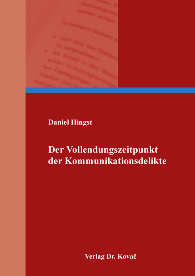 Cover: Der Vollendungszeitpunkt der Kommunikationsdelikte