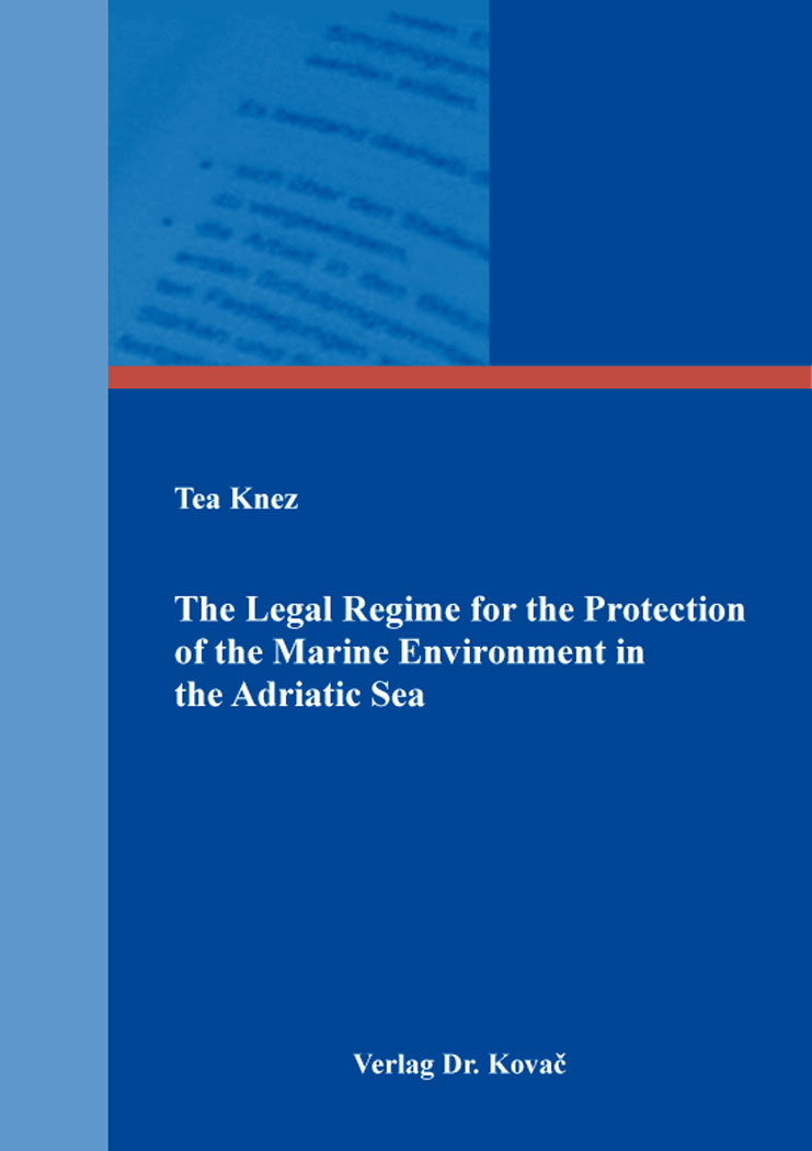 Cover: The Legal Regime for the Protection of the Marine Environment in the Adriatic Sea