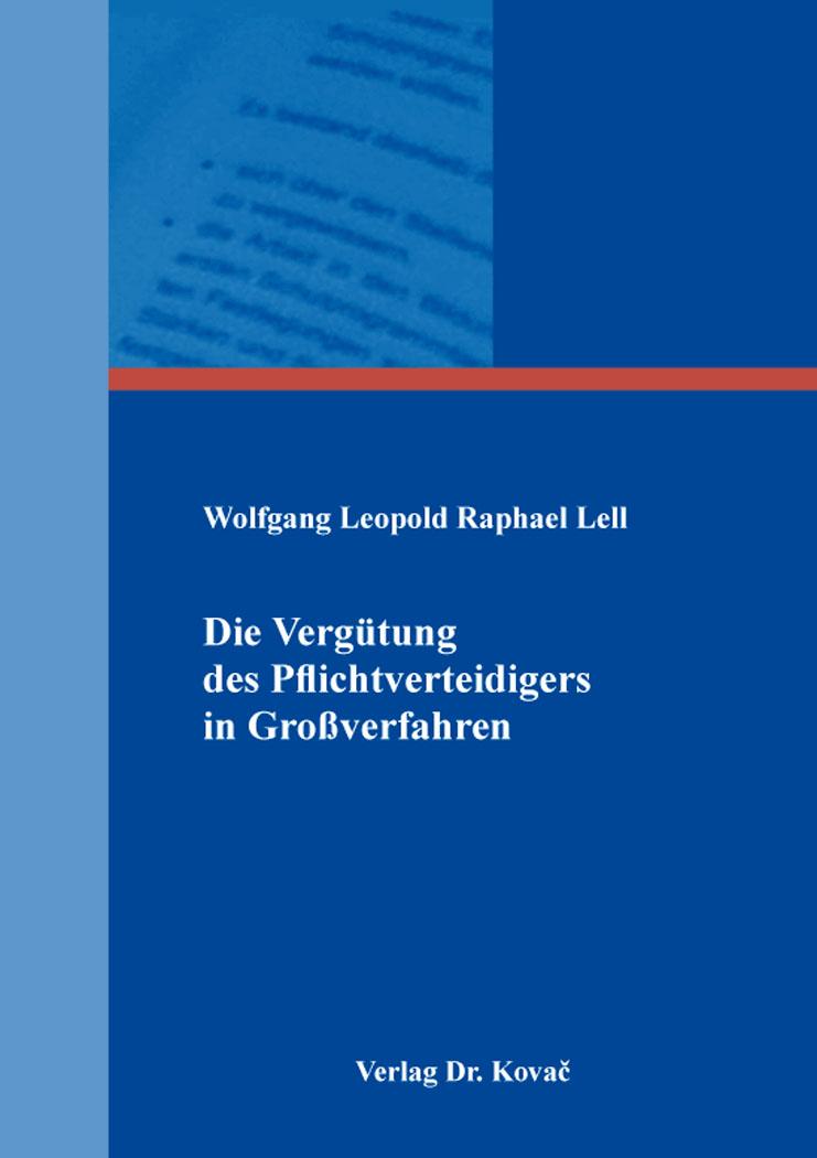 Cover: Die Vergütung des Pflichtverteidigers in Großverfahren