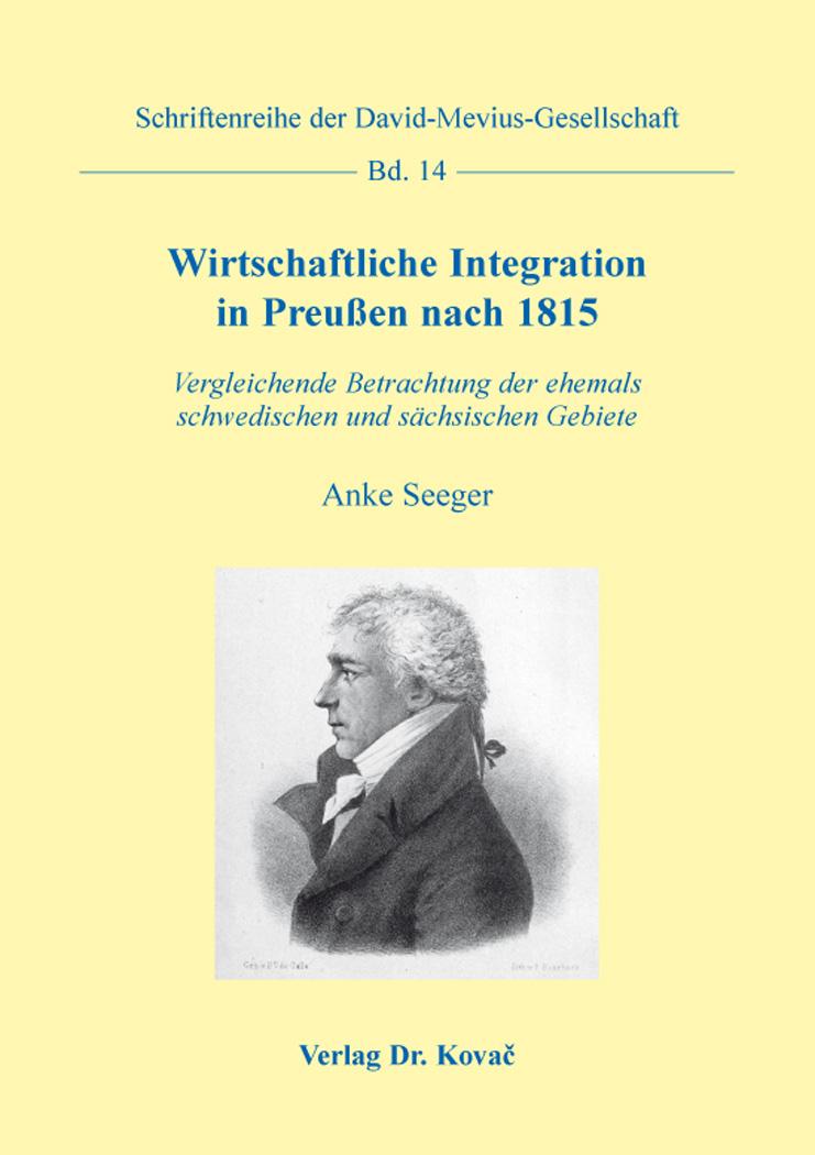 Cover: Wirtschaftliche Integration in Preußen nach 1815
