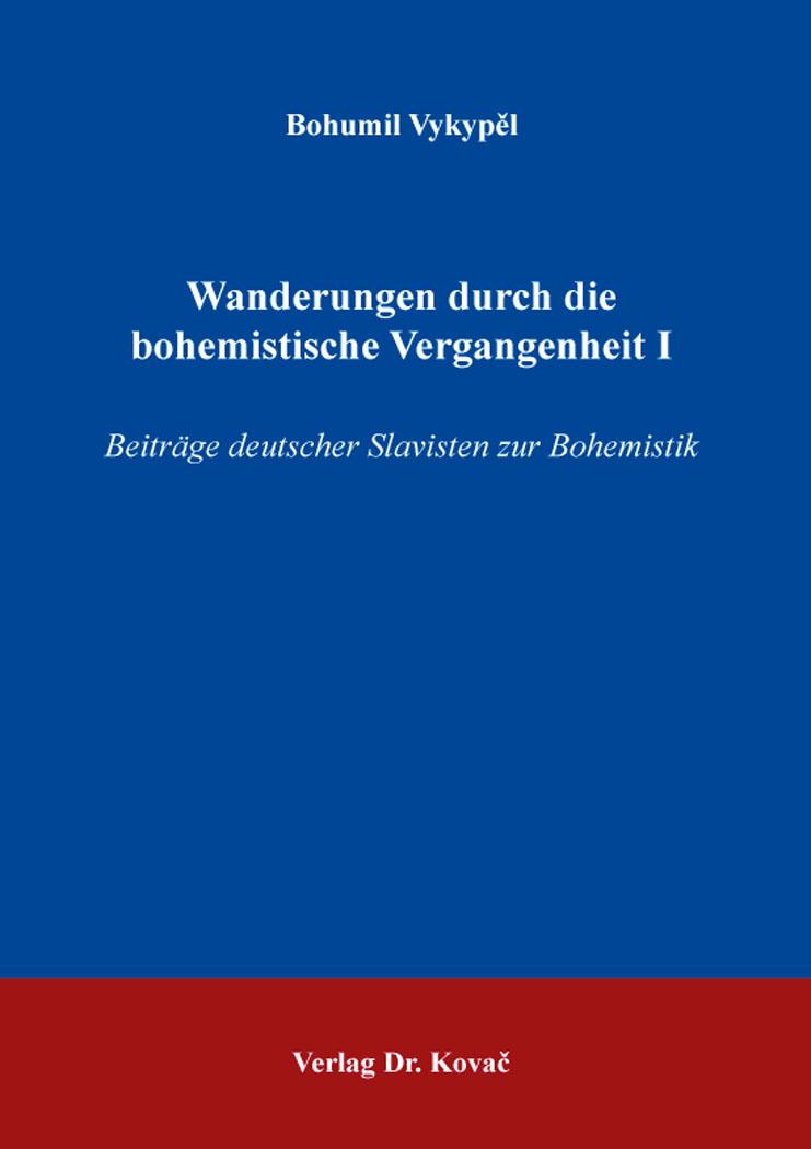 Cover: Wanderungen durch die bohemistische Vergangenheit I
