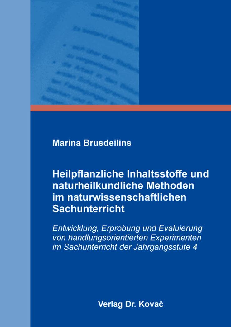 Cover: Heilpflanzliche Inhaltsstoffe und naturheilkundliche Methoden im naturwissenschaftlichen Sachunterricht