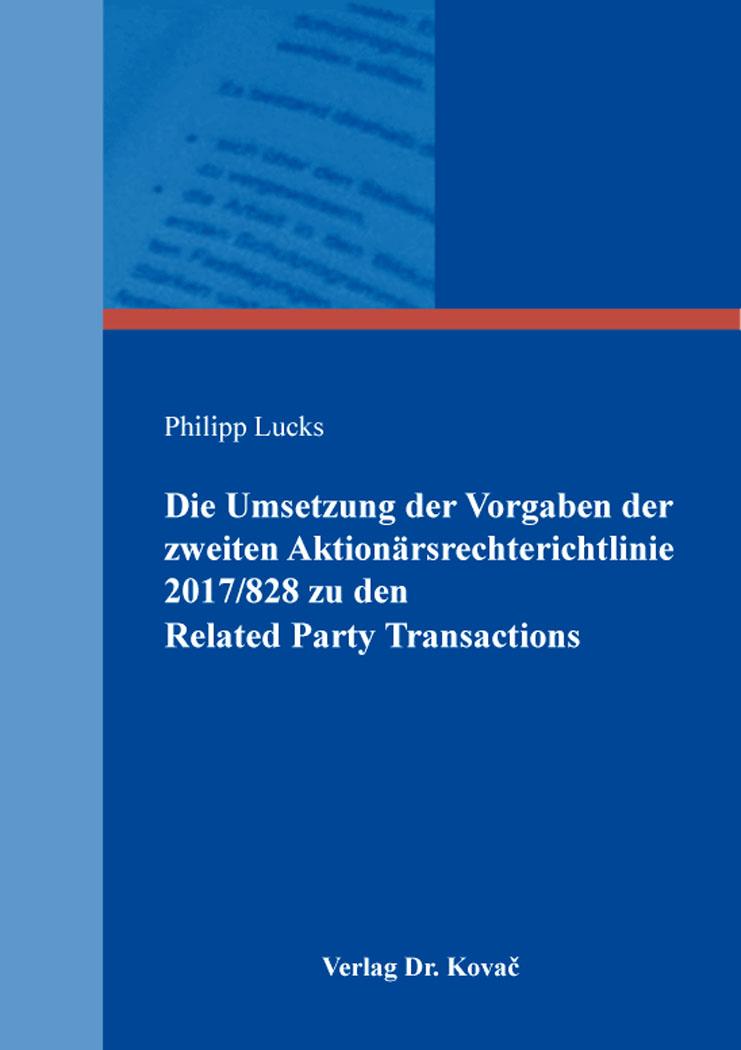 Cover: Die Umsetzung der Vorgaben der zweiten Aktionärsrechterichtlinie 2017/828 zu den Related Party Transactions