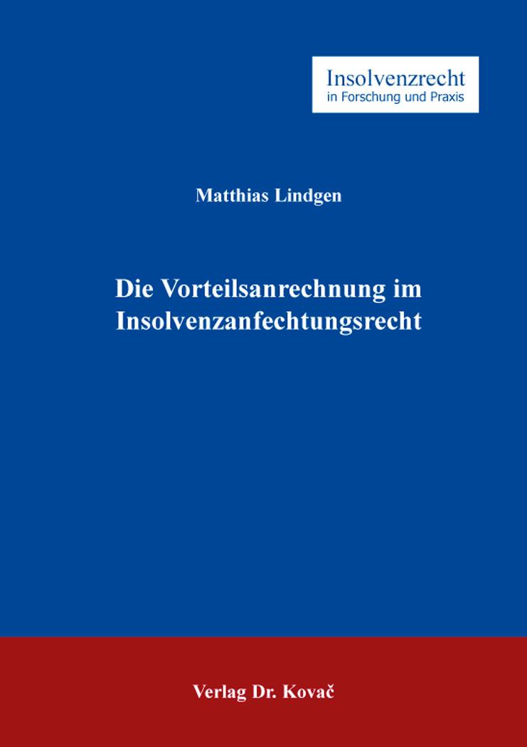 Cover: Die Vorteilsanrechnung im Insolvenzanfechtungsrecht