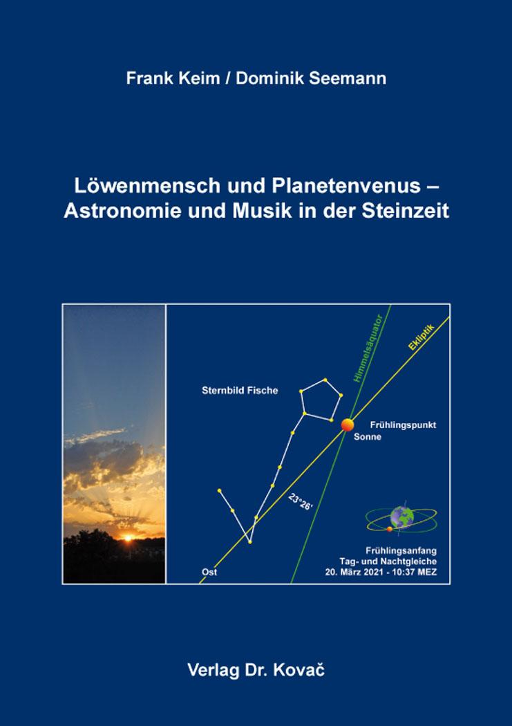 Cover: Löwenmensch und Planetenvenus – Astronomie und Musik in der Steinzeit