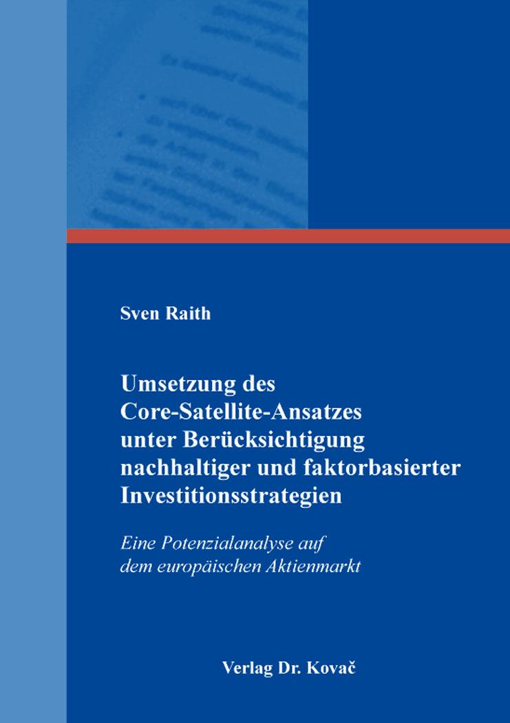 Cover: Umsetzung des Core-Satellite-Ansatzes unter Berücksichtigung nachhaltiger und faktorbasierter Investitionsstrategien