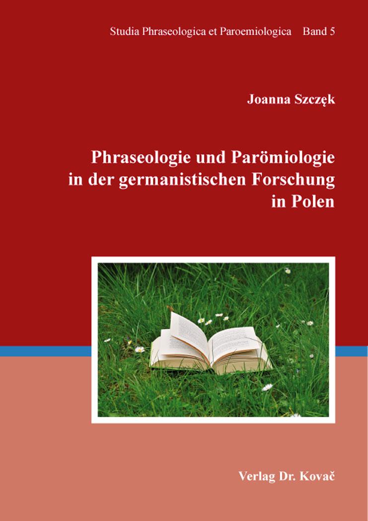 Cover: Phraseologie und Parömiologie in der germanistischen Forschung in Polen