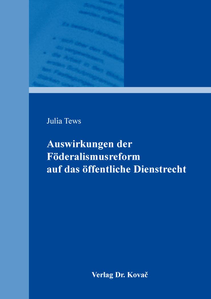 Cover: Auswirkungen der Föderalismusreform auf das öffentliche Dienstrecht