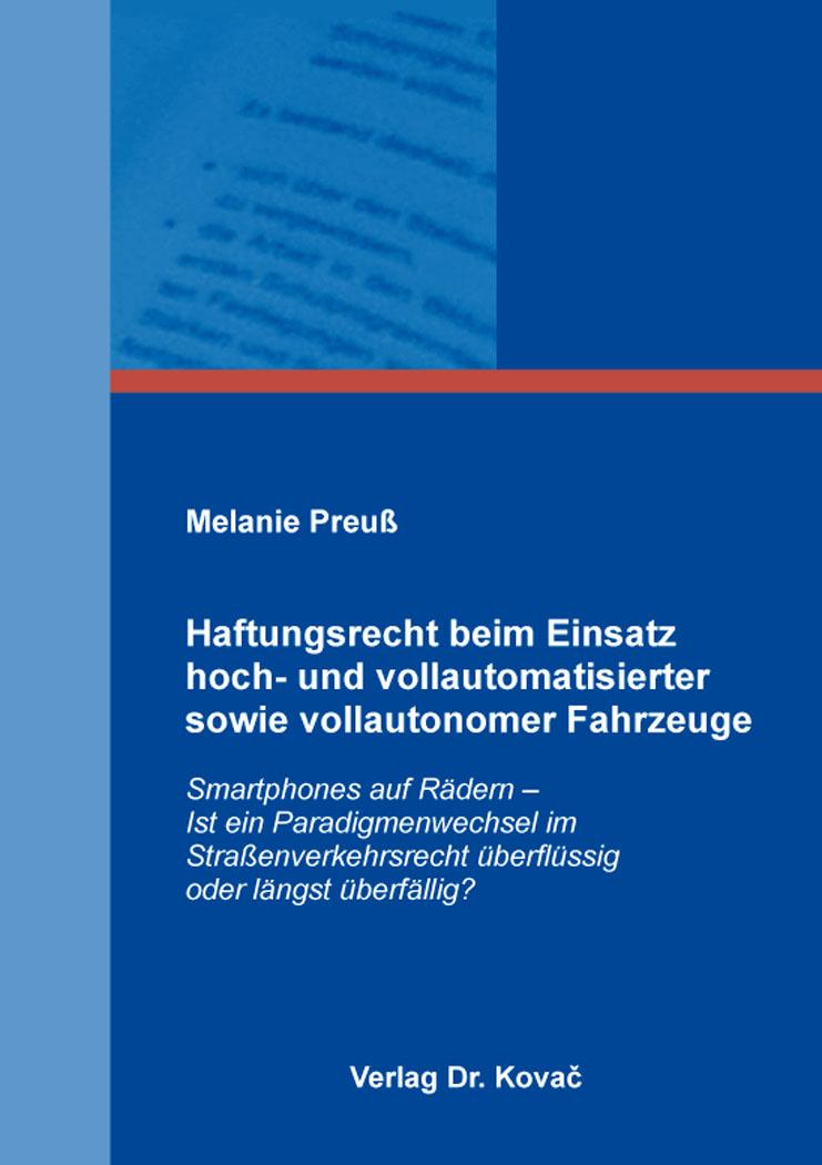 Cover: Haftungsrecht beim Einsatz hoch- und vollautomatisierter sowie vollautonomer Fahrzeuge