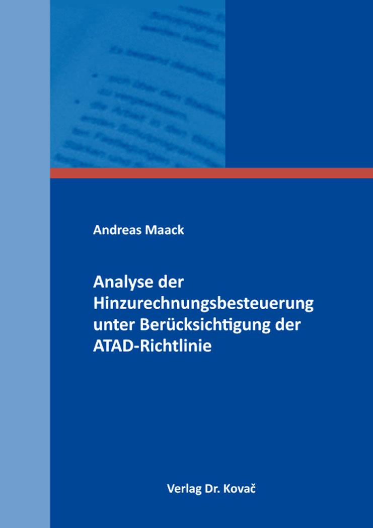 Cover: Analyse der Hinzurechnungsbesteuerung unter Berücksichtigung der ATAD-Richtlinie