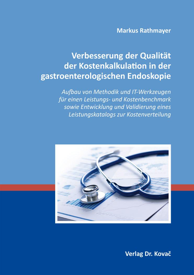 Cover: Verbesserung der Qualität der Kostenkalkulation in der gastroenterologischen Endoskopie