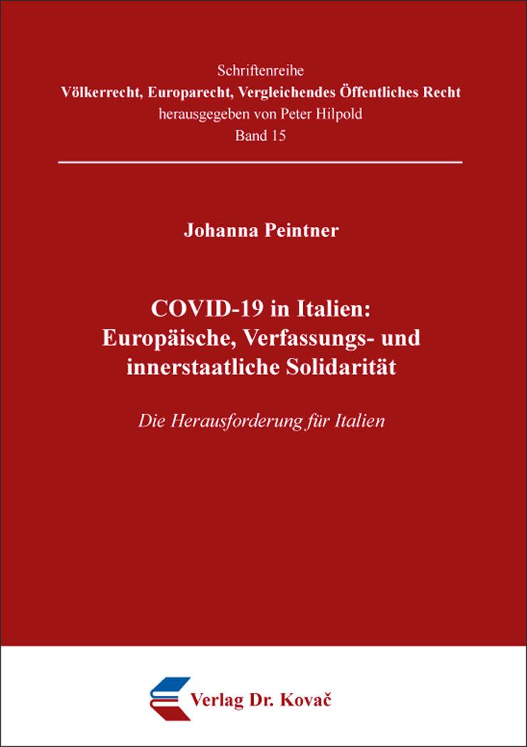 Cover: COVID-19 in Italien: Europäische, Verfassungs- und innerstaatliche Solidarität