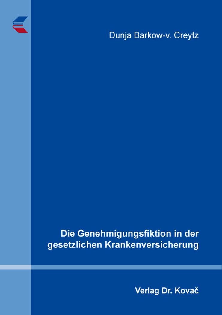 Cover: Die Genehmigungsfiktion in der gesetzlichen Krankenversicherung