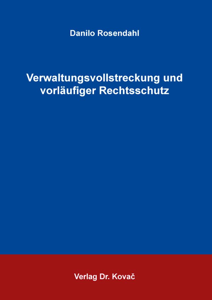 Cover: Verwaltungsvollstreckung und vorläufiger Rechtsschutz
