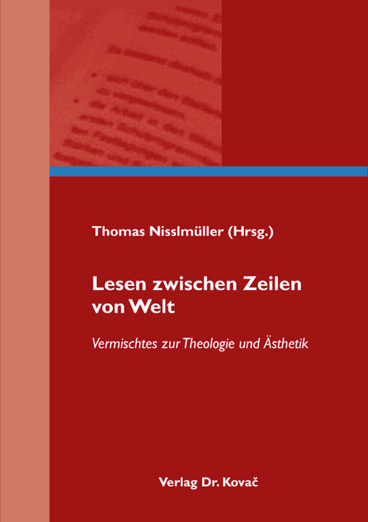 Cover: Lesen zwischen Zeilen von Welt – Vermischtes zur Theologie und Ästhetik