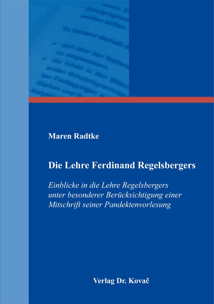 Cover: Die Lehre Ferdinand Regelsbergers