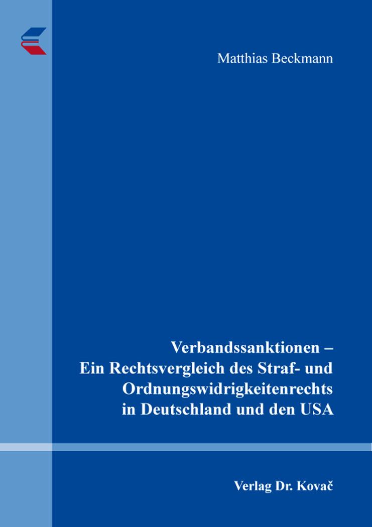 Cover: Verbandssanktionen – Ein Rechtsvergleich des Straf- und Ordnungswidrigkeitenrechts in Deutschland und den USA