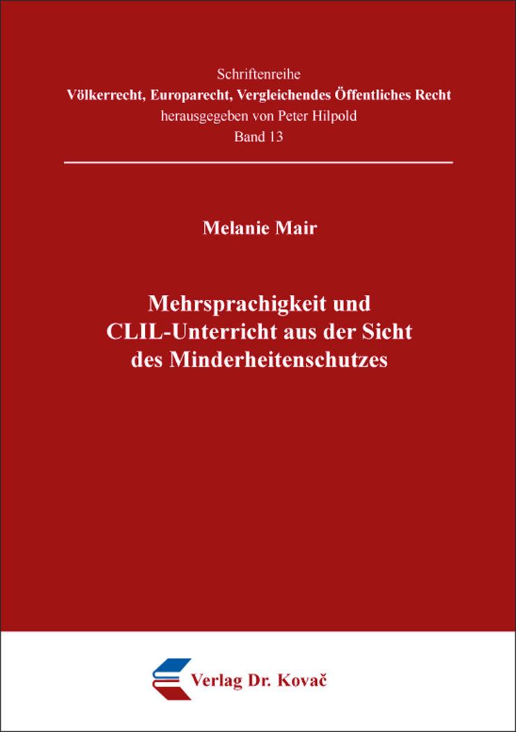 Cover: Mehrsprachigkeit und CLIL-Unterricht aus der Sicht des Minderheitenschutzes