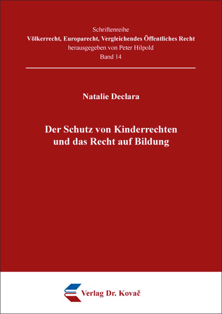 Cover: Der Schutz von Kinderrechten und das Recht auf Bildung