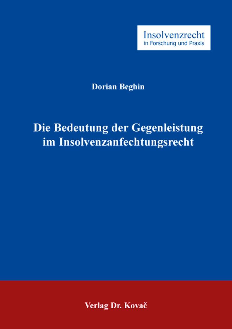 Cover: Die Bedeutung der Gegenleistung im Insolvenzanfechtungsrecht