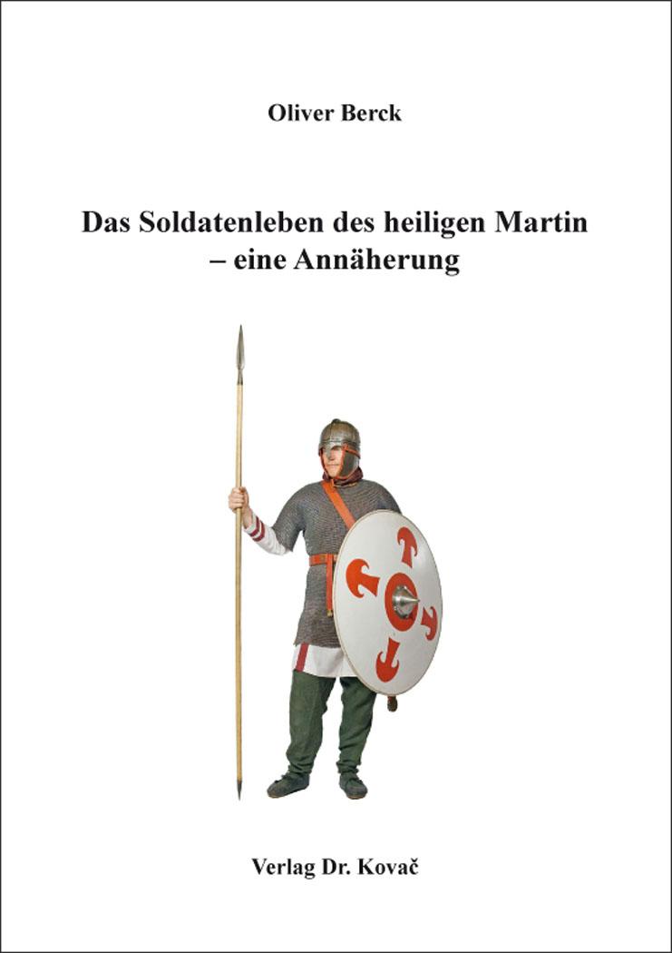 Cover: Das Soldatenleben des heiligen Martin – eine Annäherung