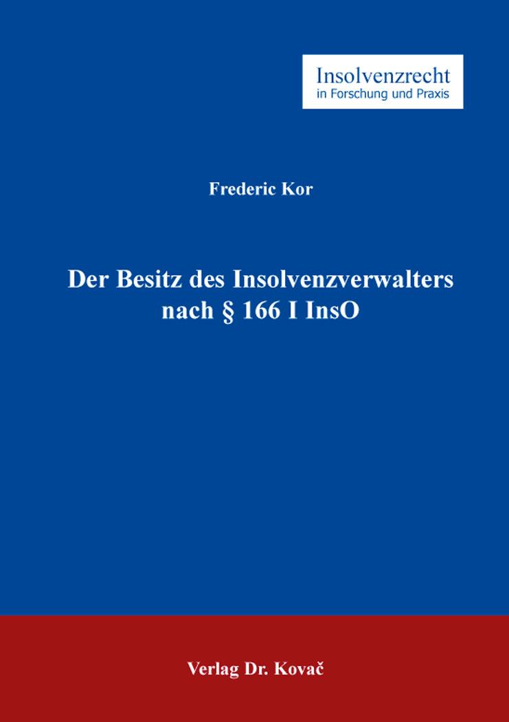 Cover: Der Besitz des Insolvenzverwalters nach § 166 I InsO