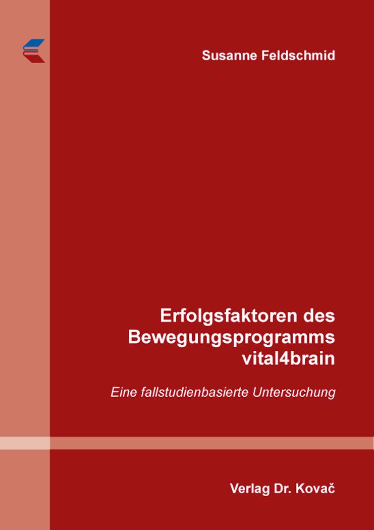 Cover: Erfolgsfaktoren des Bewegungsprogramms vital4brain