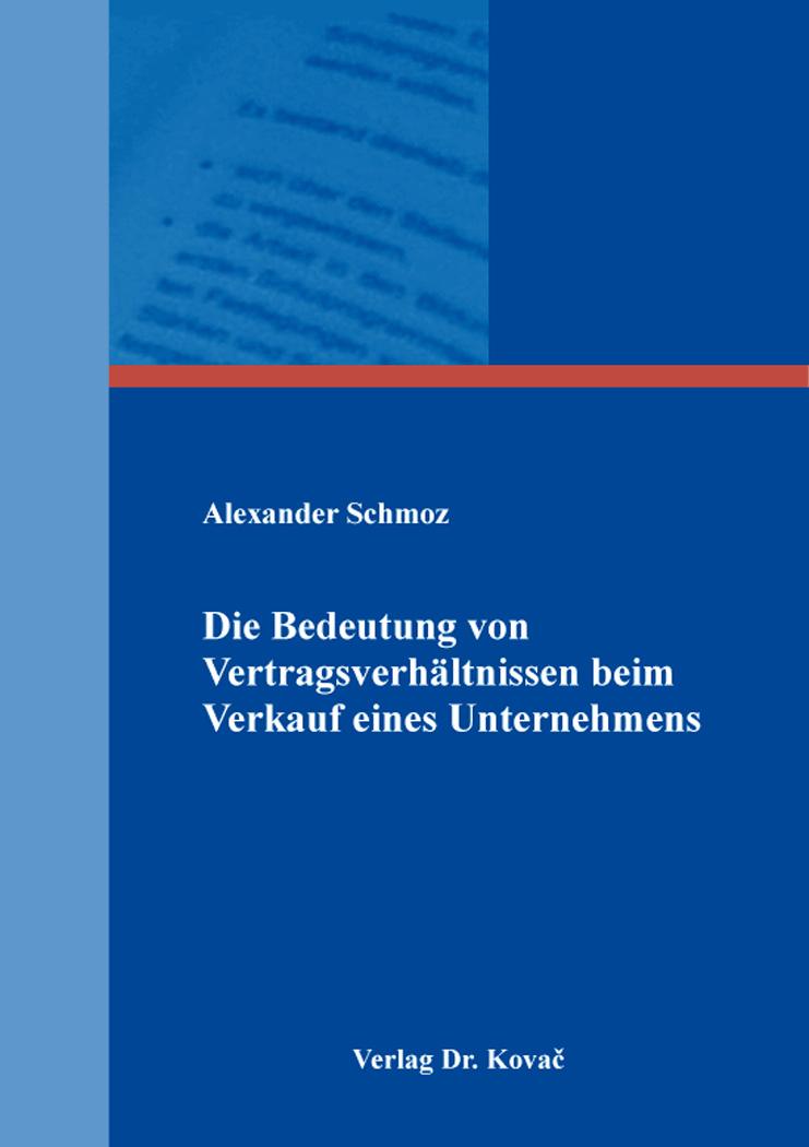 Cover: Die Bedeutung von Vertragsverhältnissen beim Verkauf eines Unternehmens