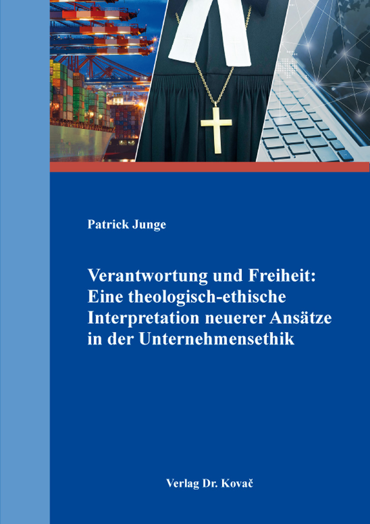 Cover: Verantwortung und Freiheit: Eine theologisch-ethische Interpretation neuerer Ansätze in der Unternehmensethik