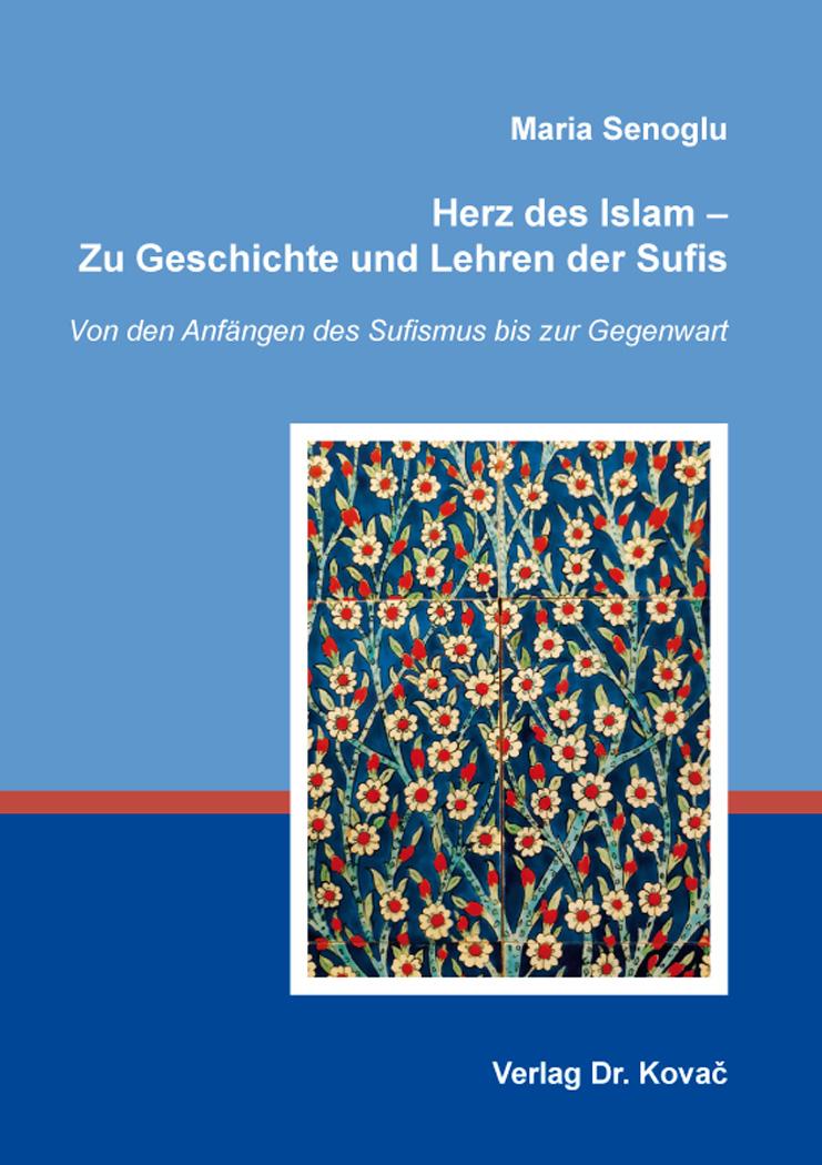 Cover: Herz des Islam – Zu Geschichte und Lehren der Sufis