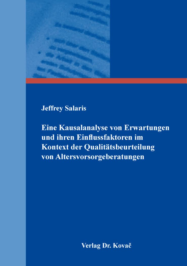 Cover: Eine Kausalanalyse von Erwartungen und ihren Einflussfaktoren im Kontext der Qualitätsbeurteilung von Altersvorsorgeberatungen