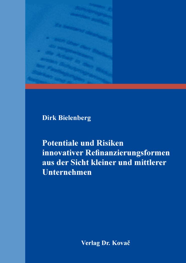 Cover: Potentiale und Risiken innovativer Refinanzierungsformen aus der Sicht kleiner und mittlerer Unternehmen